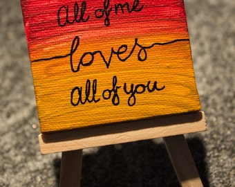 "Acrylic canvas of picture canvas ""all of me loves all of you"""