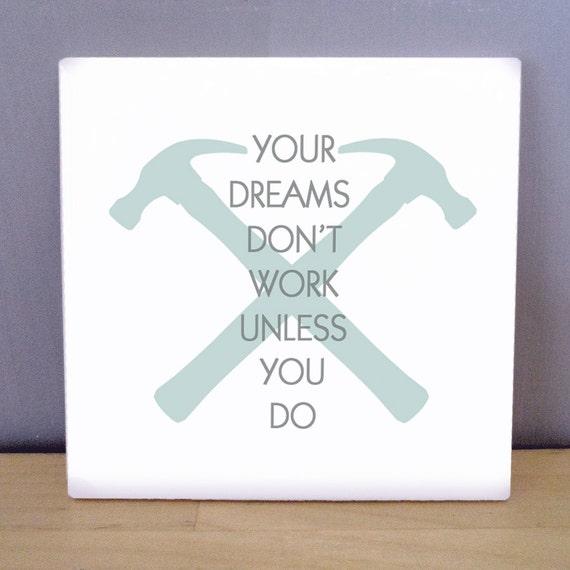 dreams don 39 t work unless you do motivational motivation. Black Bedroom Furniture Sets. Home Design Ideas