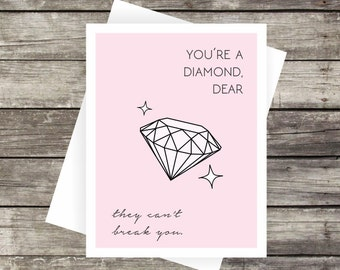 You're a Diamond, Dear, they can't break you Greeting Card / Motivational Card | Blank Card
