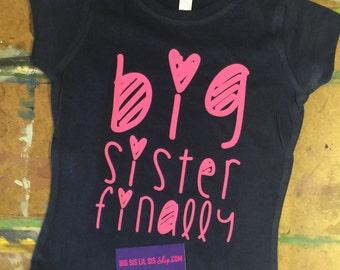 Big sister finally navy shirt/Big Sister Shirt/Pregnancy Announcement/Toddler Shirts/Toddler Girl Shirts/Big Sister Tees