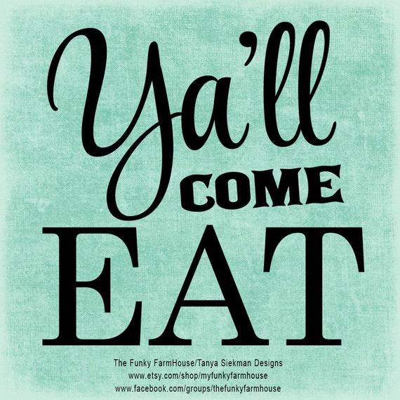"""SVG & PNG - """"Ya'll come EAT"""""""