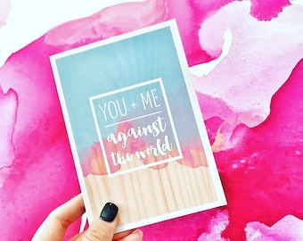 YOU + ME - against the world. Valentines Day Greeting Card