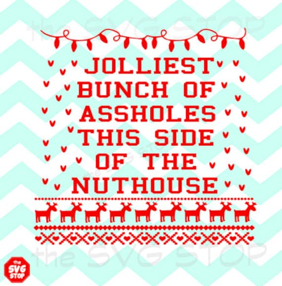 Christmas Vacation Quotes Jolliest Bunch Of: Jolliest Bunch Of Assholes In The Nuthouse SVG Files For