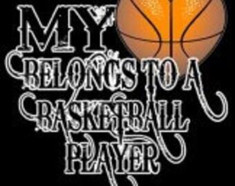 My heart belongs to a basketball player tee shirt.