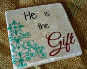 "Stone Coasters Set of 4 - Christmas ""He Is The Gift"""
