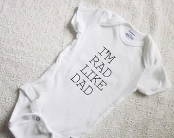 Baby Onesie - I'm Rad Like Dad