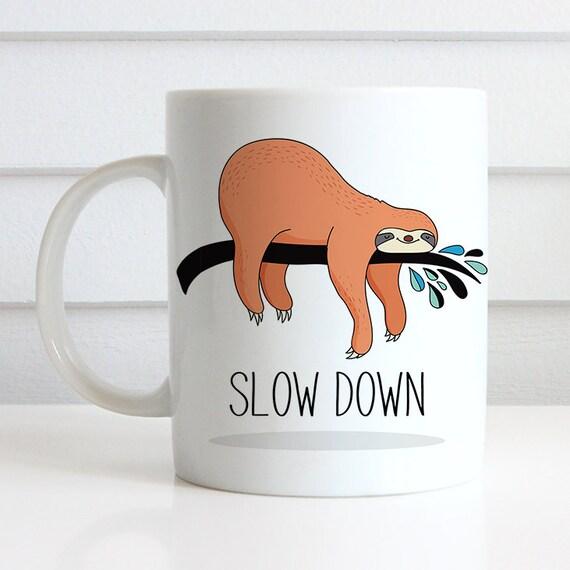 Coffee Mug Cute Sloth Slow Down Coffee Cup - Funny Sloth Coffee Mug