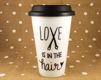 Love is in the Hair Mug | Hair Stylist Mug | Gift for Hairdresser | Hairdresser Quote