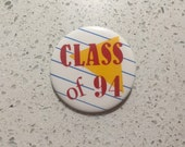 """1994 high school graduation / reunion """"CLASS OF 94"""" button retro geometric Full House Saved by the Bell Beverly Hills 90210"""