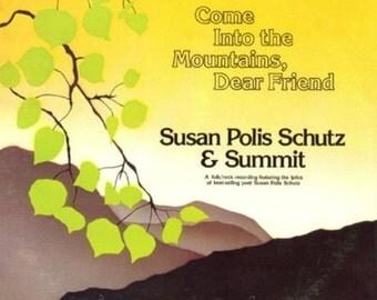 Come Into The Mountains, Dear Friend, Susan Polis Schutz & Summit 1977 LP