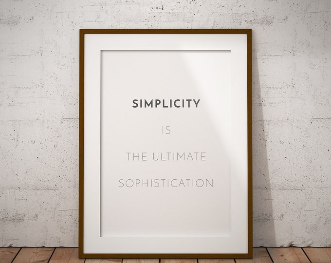 Simplicity is the ultimate sophistication Poster / Minimalist Poster / Modern Poster / 50X70 Printable / Motivational Poster / Inspirational