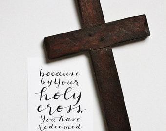 Because by Your Holy Cross, You Redeemed the World, 5x7 Print