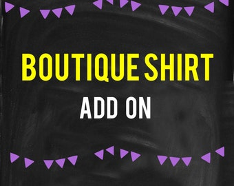 Boutique Shirt Add On
