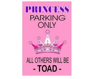 Princess Parking Sign All Others Will Be Toad - LPO764