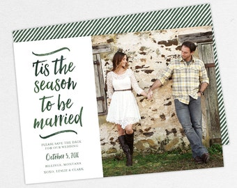 Christmas Save the Dates, Holiday Save the Date, 'Tis the Season to Be Married Card, Printable Christmas Save the Date,