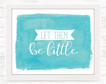 Let Them Be Little Digital Download / Printable Wall Art for Nursery or Child's Room