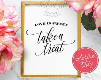 WEDDING PRINTABLE SIGN - Love is sweet sign,take a treat,wedding printables,wedding signs,multiple sizes w/purchase,diy colorize,reception
