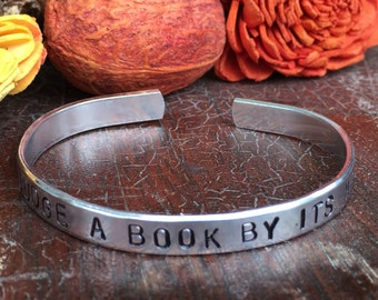 "Never Judge A Book By Its Movie - Cuff Bracelet Personalized 1/4"" Adjustable Smooth Organic Texture Artisan Handmade Custom Jewelry"