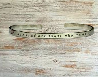 """Christian Gifts - Blessed are those who mourn - Cuff Bracelet Jewelry Hand Stamped 1/4"""" Organic, Smooth Texture Copper Brass or Aluminum"""