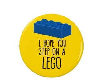 I hope you step on a Lego - Badge/Magnet - insult - mean - quotes