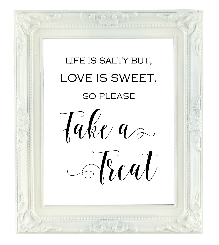 Life is Salty, Love Is Sweet, Take A Treat, Digital Wedding Sign ...