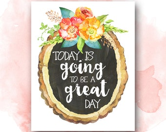 Inspirational Quote: Today is Going to be a Great Day Printable, Pretty + Paper, 8x10 Instant Download