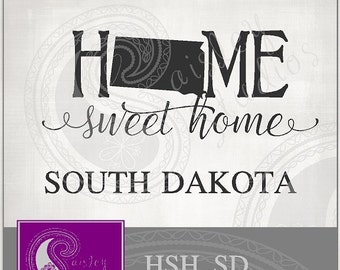 South Dakota Home Sweet Home Vector; ai, eps, svg, gsd, dxf, png; ( jpeg files also available )
