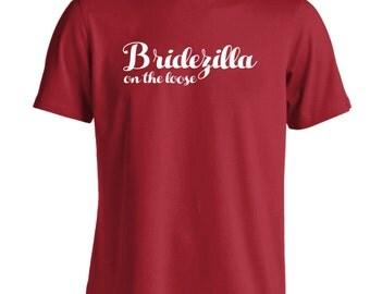Bridezilla on the loose Tshirt wedding marriage bride bridesmaid gift joke funny groom husband wife fiance rude engagement planner 1249