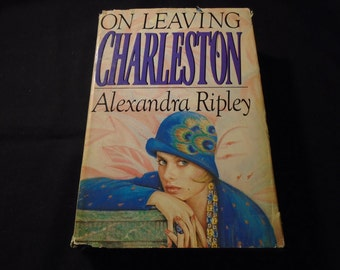 On Leaving Charleston Alexandra Ripley 1984 Historical Roaring Twenties Flapper Era Fiction