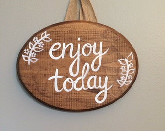 Enjoy Today - wooden calligraphy sign