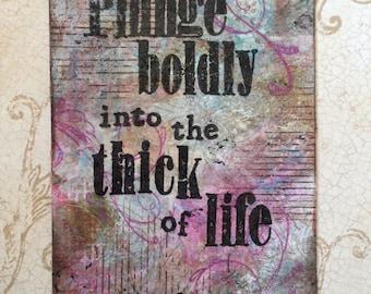 "Original mixed media ""plunge boldly"" 4 x 6 art word piece"