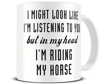 Horse Gifts - Horse Riding Gifts - Horse Riding Mug - In My Head I'm Riding My Horse Mug - MG509