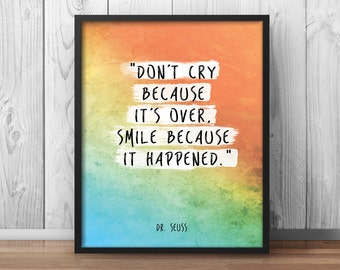 Children's room Decor, Dr. Seuss Quote Poster Watercolor Wall Decor Nursery Art Don't cry because it's over, smile because it happened - 002