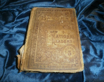 1884 BARNES NATIONAL READER by A S Barnes and CoIt This book is Well Used = meaning the binding is rough but all 480 pages are intact