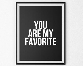 You Are My Favorite - Quote Poster - Quote Canvas - Giclee Print - Wall Art - Love