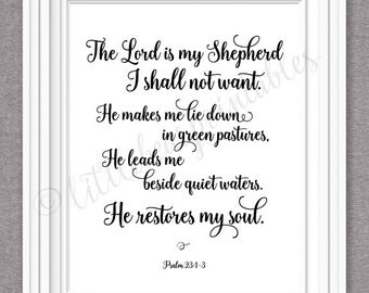 Printable Psalm 23:1-3, The Lord is my Shepherd...He restores my soul, printable wall art, Bible verse decor, encouraging words