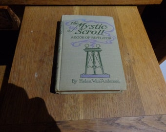 The Mystic Scroll - A Book of Revelation by Helen Van-Anderson 1st edition 1906 with enclosed hand written Birthday card