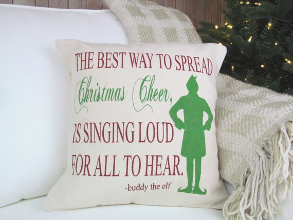 The Best Way to Spread Christmas Cheer Quote, Buddy the Elf Pillow, Elf Pillow, Christmas Decor, Christmas Pillow, Holiday Decor