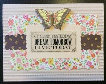 Homemade Card - Cherish Yesterday, Dream Tomorrow, Live Today