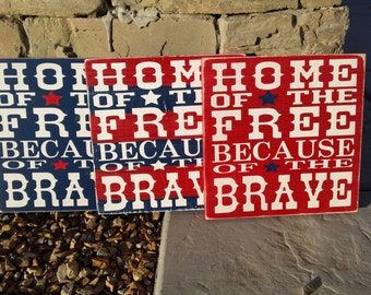 Home Of The Free Because Of The Brave Patriotic Handmade Wood Sign