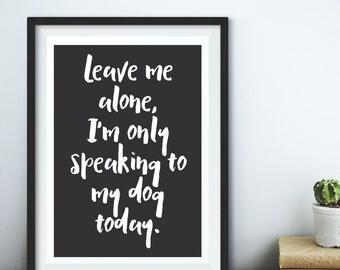 Dog quote art print, Dog quote print, dog print, dog poster, dog quote poster, dog poster, dog print, dog art