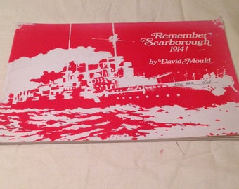Remembering Scarborough 1914 by David Mould. Good Condition.