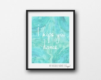 I hope you dance, dance quote print, inspirational quote print, nursery print, little girl nursery poster, watercolor nursery print