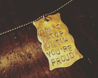 Don't Stop Until You're Proud Pendant Necklace