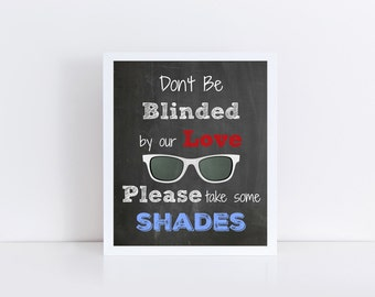Don't Be Blinded By Our Love Sign, Wedding Sunglasses Sign, Wedding Chalkboard Sign, Wedding instant download