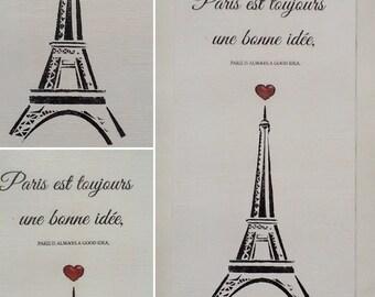 "Wooden sign ""Paris"", eiffel tower, Paris is always a good idea"