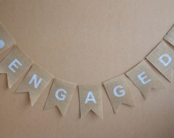 Rustic Burlap Bunting - ENGAGED - Engagement Party, Rustic Wedding Banner