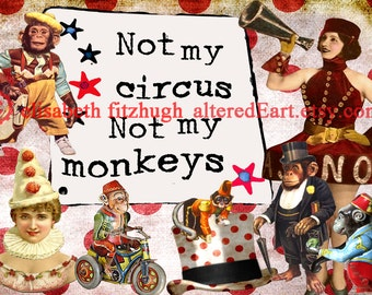 Not My Circus collage, digital download, 5x7