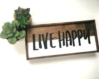 Live Happy Handcrafted Wooden Sign