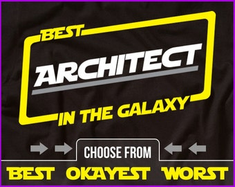 Best Architect In The Galaxy Shirt Architect Shirt Gift For Architect